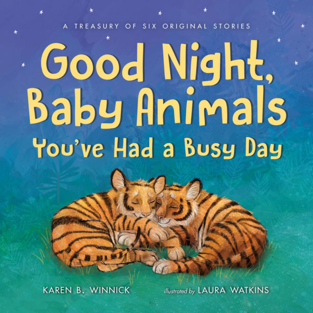 Goodnight, Baby Animals, You've Had a Busy Day | Karen B  Winnick